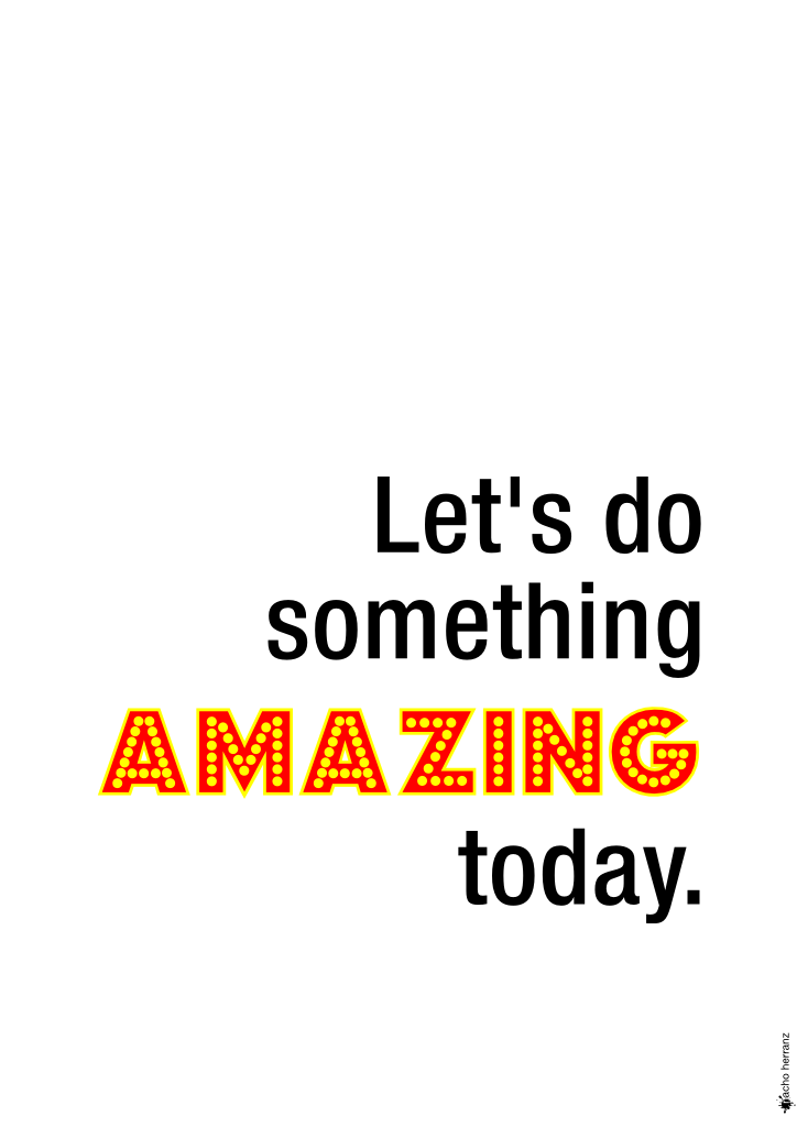 Let's do something AMAZING today